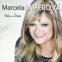 Marcela Laiferová – Včera a Dnes