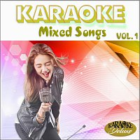 Karaoke Deluxe – Karaoke, Mixed Songs, Vol. 1