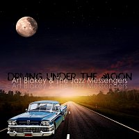 Art Blakey, The Jazz Messengers – Driving Under the Moon