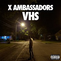 X Ambassadors – VHS