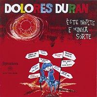 Dolores Duran – Este Norte É A Minha Sorte