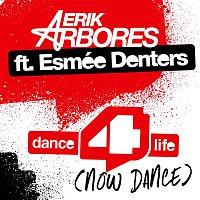 Erik Arbores – Dance4life (Now Dance) [feat. Esmée Denters] [Radio Edit]