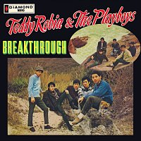 Teddy Robin & The Playboys – Breakthrough