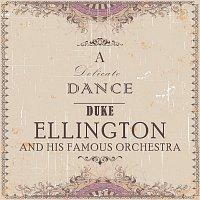 Duke Ellington, His Famous Orchestra – A Delicate Dance