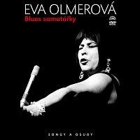 Olmerová Eva – Blues samotářky Songy a osudy