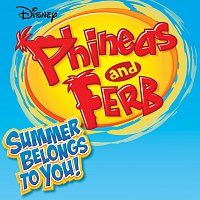 Různí interpreti – Phineas And Ferb Summer Belongs To You