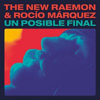 The New Raemon – Un Posible Final (feat. Rocío Márquez)