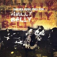 Hally Belly – Dneska bude jinej den...