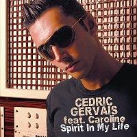 Cedric Gervais, Caroline – Spirit In My Life