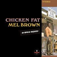 Mel Brown – Chicken Fat