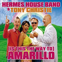 Hermes House Band, Tony Christie – (Is This The Way To) Amarillo