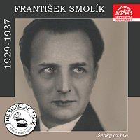 František Smolík, Fred Bird Rhythmicians – Historie psaná šelakem - František Smolík: Šeříky až bílé...
