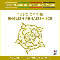Různí interpreti – Music Of The English Renaissance [1000 Years Of Classical Music, Vol. 4]