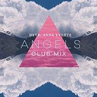 Dyve, Anna Yvette – Angels [Club Mix]