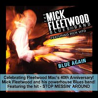 The Mick Fleetwood Blues Band, Rick Vito – Blue Again