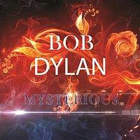 Bob Dylan – Mysterious