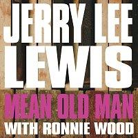 Jerry Lee Lewis, Ronnie Wood – Mean Old Man