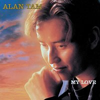 Alan Tam – My Love