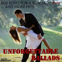 The Mamas & The Papas – Unforgettable Ballads, Vol. II: Red Roses for a Blue Lady... and More Hits (Remastered)