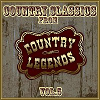 Various Artists.. – Country Classics from Country Legends, Vol. 5