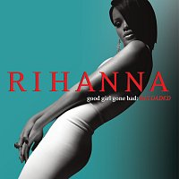 Rihanna – Good Girl Gone Bad: Reloaded