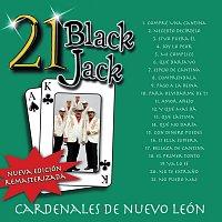 Cardenales De Nuevo León – 21 Black Jack [Nueva Edición Remasterizada]