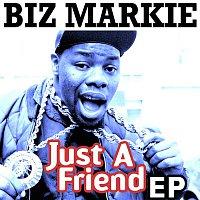 Biz Markie – Just A Friend - EP