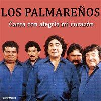 Los Palmarenos – Canta Con Alegría Mi Corazón