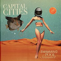 Capital Cities – Swimming Pool Summer