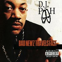 DJ Pooh – Bad Newz Travels Fast