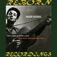 Woody Guthrie – This Land Is Your Land, The Asch Recordings, Vol. 1 (HD Remastered)