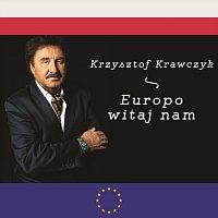 Krzysztof Krawczyk – Europo witaj nam