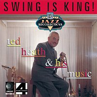 Ted Heath & His Music – Swing Is King!