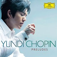 Yundi – Chopin Preludes