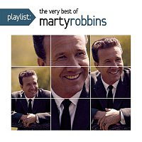 Marty Robbins – Playlist: The Very Best Of Marty Robbins