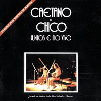 Caetano Veloso, Chico Buarque – Caetano E Chico Juntos E Ao Vivo