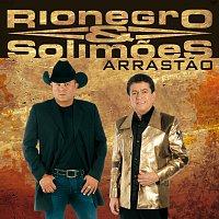 Rionegro & Solimoes – Arrastao