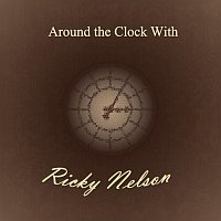 Ricky Nelson – Around the Clock With