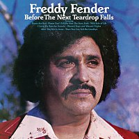 Freddy Fender – Before The Next Teardrop Falls