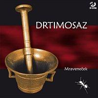 Drtimosaz – Mraveneček