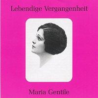 Maria Gentile – Lebendige Vergangenheit - Maria Gentile