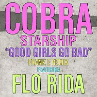 Cobra Starship – Good Girls Go Bad [feat. Flo Rida]