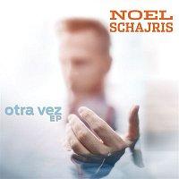 Noel Schajris – Otra Vez