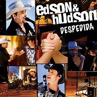 Edson & Hudson – Despedida