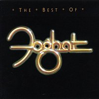 Foghat – The Best Of Foghat