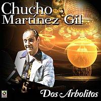 Chucho Martinez Gil – Dos Árbolitos