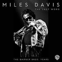 Miles Davis – The Last Word - The Warner Bros. Years