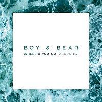 Boy & Bear – Where'd You Go (Acoustic)