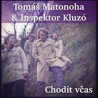Tomáš Matonoha & Inspektor Kluzó – Chodit včas