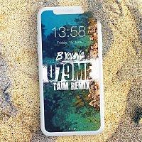 B. Young – 079ME (Taim Remix)